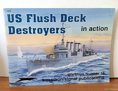 US Flush Deck Destroyers in action - Warships No. 19