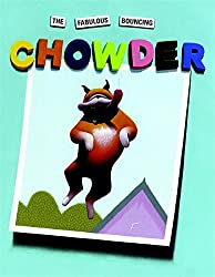 The Fabulous Bouncing Chowder (A Chowder Book)