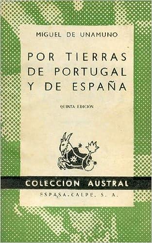 POR TIERRAS DE PORTUGAL Y DE ESPAÑA, COLECCIÓN AUSTRAL, N° 221: Amazon.es: UNAMUNO Miguel de: Libros