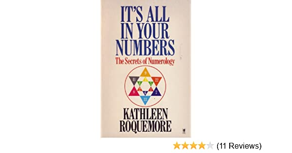 It's All in Your Numbers: The Secrets of Numerology