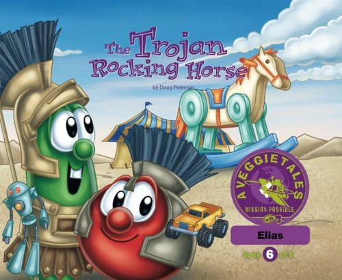 Download The Trojan Rocking Horse - VeggieTales Mission Possible Adventure Series #6: Personalized for Elias (Boy) updated PDF