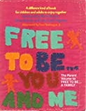 img - for The Parent Volume to Free to Be, You & Me book / textbook / text book