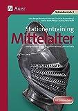 Stationentraining Mittelalter: Materialien zum Erstellen eines Lernzirkels (6. und 7. Klasse) (Lernen an Stationen Geschichte Sekundarstufe)
