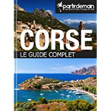 Corse, le guide complet (French Edition)