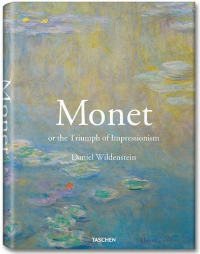 Monet or The Triumph of Impressionism [Daniel Wildenstein] (Tapa Dura)