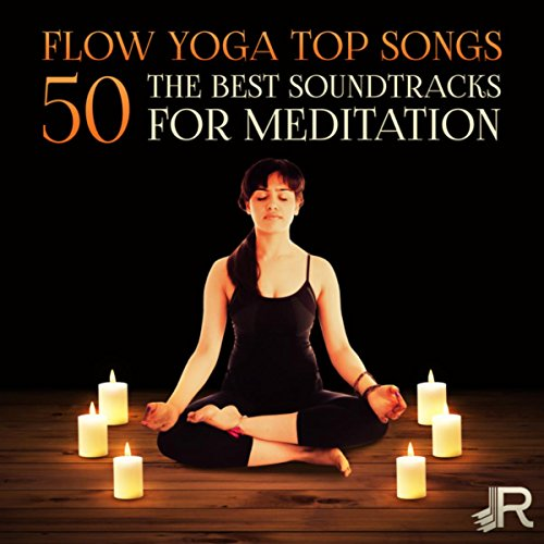 Flow Yoga Top Songs: 50 The Best Soundtracks for Meditation, Calming Sounds of Nature and Relaxing Music for Mindfulness (Best Yoga Flow Music)
