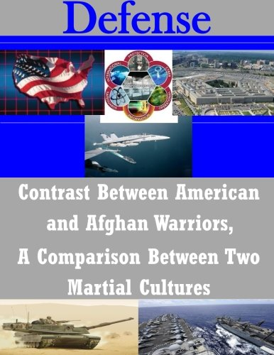 Contrast Between American and Afghan Warriors, A Comparison Between Two Martial Cultures ebook