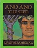 Ano Ano: The Seed