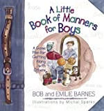 A Little Book of Manners for Boys, Bob Barnes and Emilie Barnes, 0736901280