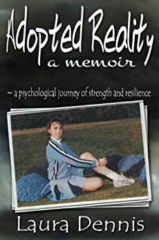 Adopted Reality, A Memoir by [Dennis, Laura]