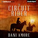 The Circuit Rider Audiobook by Dani Amore Narrated by Mikael Naramore
