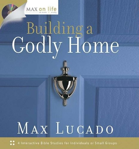 Read Online Building a Godly Home (Max on Life CD-Book Study) pdf epub