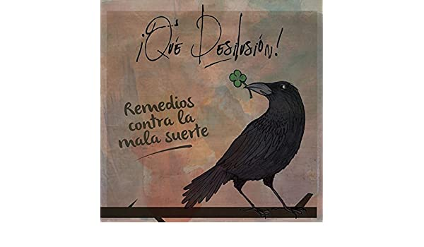 Remedios Contra La Mala Suerte By ¡Que Desilusión! On Amazon Music    Amazon.com