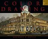 Color Drawing: Design Drawing Skills and Techniques for Architects, Landscape Architects, and Interior Designers, Michael E. Doyle, 0471741906