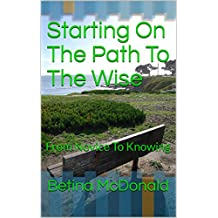 Starting On The Path To The Wise: From Novice To Knowing