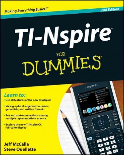 Ti-Nspire For Dummies (For Dummies (Computer/Tech)) Ti-Nspire For Dummies