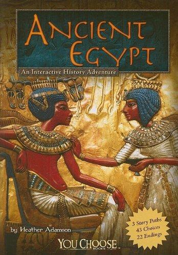 Ancient Egypt: An Interactive History Adventure (You Choose: Historical Eras) PDF