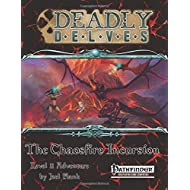 Deadly Delves: The Chaosfire Incursion (Pathfinder RPG): An 11th-Level Pathfinder Adventure