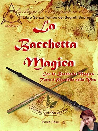La Bacchetta Magica: Se avessi la Bacchetta Magica