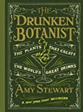 A New York Times BestsellerSake began with a grain of rice. Scotch emerged from barley, tequila from agave, rum from sugarcane, bourbon from corn. Thirsty yet?  In The Drunken Botanist, Amy Stewart explores the dizzying array of herbs, flower...