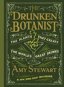 The Drunken Botanist by [Stewart, Amy]