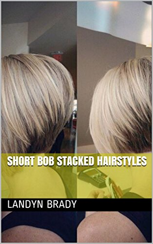 Short Bob Stacked Hairstyles