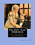 Download The 1921 Lost DISRAELI: A Photo Reconstruction of the George Arliss Silent Film (The Arliss Archives ) (Volume 4) by Robert M. Fells (2013-06-07) in PDF ePUB Free Online