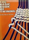 Basic Book of Twining, Esther W. Dendel, 0442220766