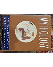 Mythology: An Illustrated Encyclopedia