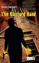 The Bastard Hand by Heath Lowrance (2015-10-08)
