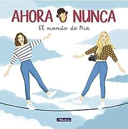Amazon.com: Ahora o nunca. El mundo de Mía (Spanish Edition ...
