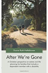 After We're Gone: A Christian perspective on estate and life planning for families that include a dependent member with a disability Paperback