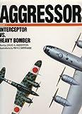 Interceptor vs. Heavy Bomber, David Anderton, 0943231361