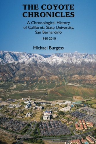 The Coyote Chronicles: A Chronological History of California State University, San Bernardino, 1960-2010