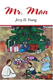 Mr. Man, Jerry Young, 0595290930