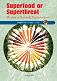 Superfood or Superthreat, Kathlyn Gay, 0766026817