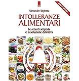 Intolleranze alimentari. Le recenti scoperte e la soluzione definitiva