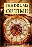 The Drums of Time (Time Walker) (Volume 2)