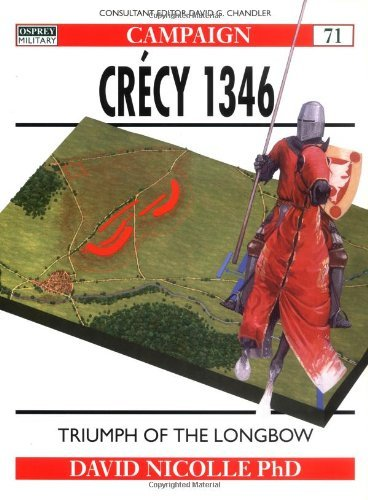 Cr??cy 1346: Triumph of the longbow (Campaign) by David Nicolle (2000-06-25)