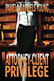 Attorney-Client Privilege (Vernetta Henderson Series No. 4)