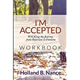 I'm Accepted: Walking the Journey from Rejection to Freedom - Workbook
