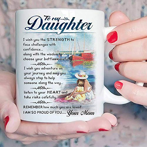 Beautifully Designed Gift for Daughter - To My Daughter Coffee Mug - 11 oz Novelty Ceramic Cup - Christmas, Xmas, Birthday, Wedding, Graduation, Valentine's Day Gift ideas for daughters Women (Best Valentines Gift Ideas)