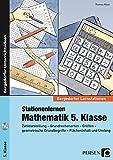 Stationenlernen Mathematik 5. Klasse: Zahldarstellung - Grundrechenarten - Größen - geo metrische Grundbegriffe - Flächeninhalt und Umfang (Bergedorfer® Lernstationen)