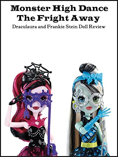 Review: Monster High Dance The Fright Away Draculaura and Frankie Stein Doll Reviews