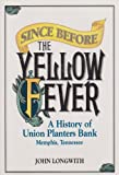 Since Before the Yellow Fever, John C. Longwith, 0944897029