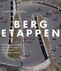 Bergetappen: 50 klassische Anstiege aus Tour de France, Giro d'Italia und Vuelta a España