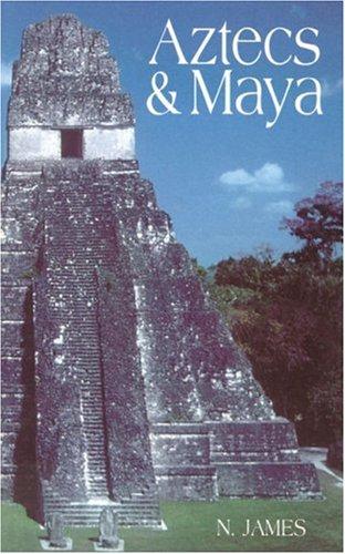 Aztecs & Maya