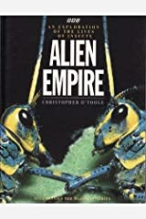 Alien Empire: An Exploration of the Lives of Insects Hardcover