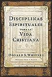Disciplinas espirituales para la vida cristiana / Spritiual Disciplines for the Christian Life