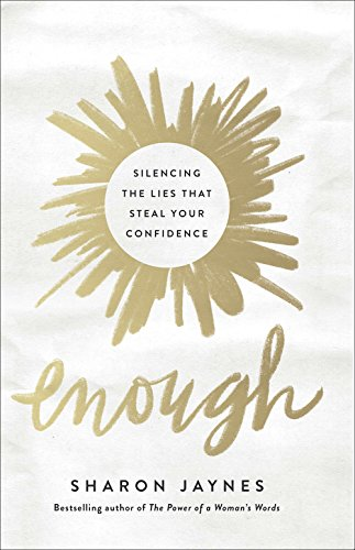 Enough: Silencing the Lies That Steal Your Confidence cover